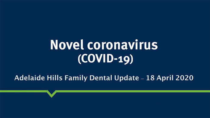 Update April 2020 - Adelaide Hills Family Dental is Open